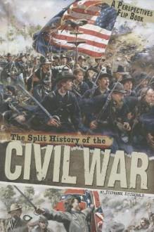 The Split History of the Civil War - Stephanie Fitzgerald
