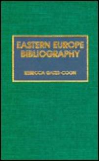 Eastern Europe Bibliography - Rebecca Gates-Coon