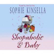 Shopaholic & Baby: (Shopaholic Book 5) - Sophie Kinsella