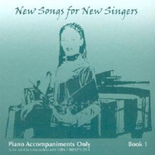 New Songs For New Singers: Piano Accompaniments Only - Jack C. Goode