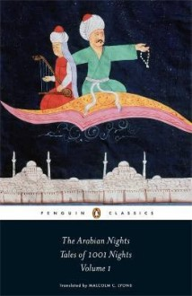 The Arabian Nights: Tales of 1001 Nights, Volume 1 - Anonymous Anonymous, Robert Irwin, Ursula Lyons, Malcolm Lyons