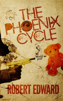 The Phoenix Cycle: Would You? - Robert Edward