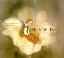 Thumbeline - Lisbeth Zwerger, Hans Christian Andersen
