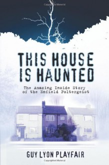 This House Is Haunted - Guy Lyon Playfair