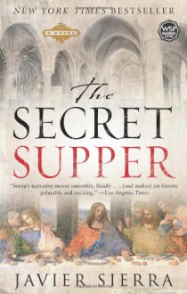 The Secret Supper - Javier Sierra, Alberto Manguel