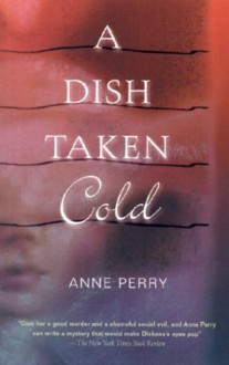 A Dish Taken Cold - Anne Perry