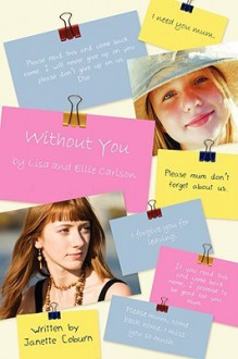 Without You: By Lisa and Ellie Carlson - Janette Coburn