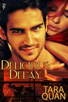 Delicious Delay - Tara Quan