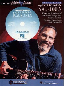 The Guitar of Jorma Kaukonen: Detailed Analysis of 8 Classic Songs and Instrumentals [With Music CD] - Hal Leonard Publishing Company