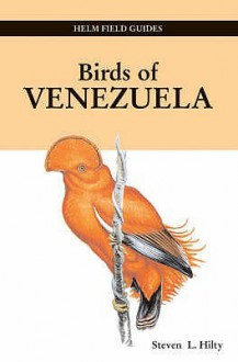 Birds of Venezuela (Helm Field Guides) - Steven L. Hilty