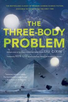 The Three-Body Problem - Liu Cixin,Ken Liu