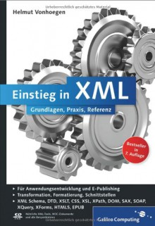 Einstieg in XML: Grundlagen, Praxis, Referenz (Galileo Computing) - Helmut Vonhoegen