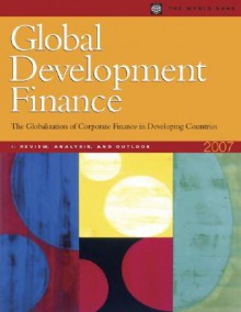 Global Development Finance 2007 [With Single User CD-ROM] - World Bank Group