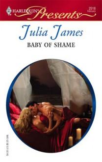 Baby Of Shame (Harlequin Presents) - Julia James