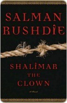 Shalimar the Clown - Salman Rushdie