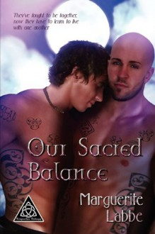 Our Sacred Balance - Marguerite Labbe