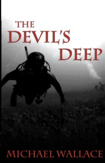 The Devil's Deep - Michael Wallace