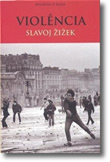 Violência - Slavoj Žižek