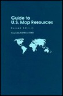Guide to U. S. Map Resources - David A. Cobb