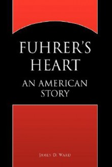Fuhrer's Heart - James Ward
