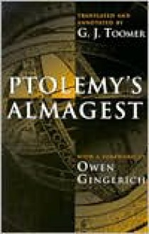 Ptolemy's Almagest - Ptolemy, Owen Gingerich, G.J. Toomer, Theon of Alexandria, Hypatia of Alexandria