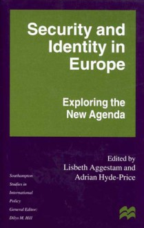 Security And Identity In Europe: Exploring The New Agenda - Lisbeth Aggestam