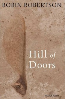 Hill of Doors - Robin Robertson