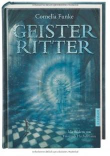 Geisterritter - Cornelia Funke, Friedrich Hechelmann