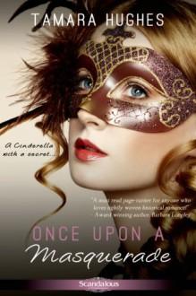 Once Upon a Masquerade - Tamara Hughes