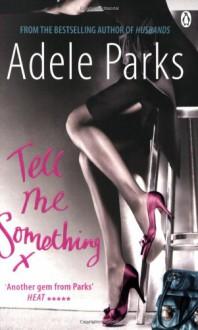 Tell Me Something - Adele Parks