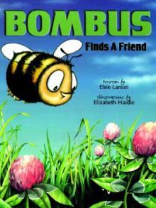 Bombus Finds a Friend - Elsie Larson