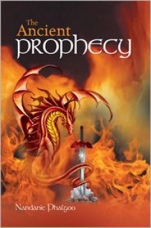 The Ancient Prophecy - Nandanie Phalgoo