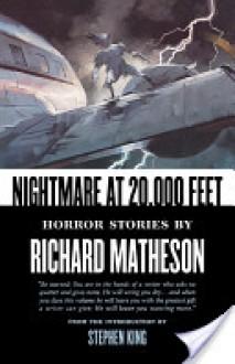 Nightmare At 20,000 Feet: Horror Stories By Richard Matheson - Richard Matheson
