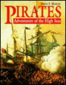 Pirates: Adventures of the High Seas - David F. Marley