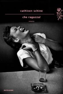 Che ragazza! (Italian Edition) - Cathleen Schine