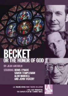 Becket, or the Honor of God - Jean Anouilh, Denis O'Hare, John Vickery
