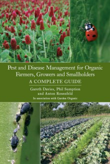 Pest and Disease Management for Organic Farmers, Growers and Smallholders - Gareth Davies