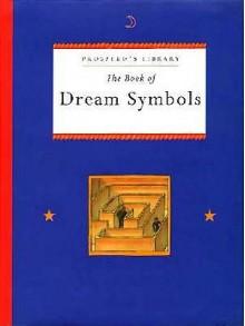 The Book of Dream Symbols: Prospero's Library - Peter J. Bentley