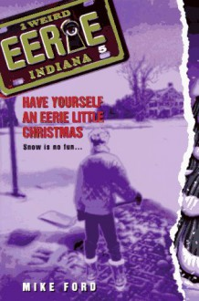 Have Yourself an Eerie Little Christmas - Mike Ford, Hearst, Michael Thomas Ford