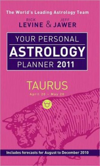 Your Personal Astrology Planner 2011 - Rick Levine, Jeff Jawer