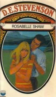 Rosabelle Shaw - D.E. Stevenson