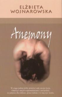 Anemony - Elżbieta Wojnarowska