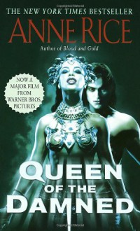 The Queen of the Damned (The Vampire Chronicles, No. 3) - Anne Rice