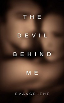 The Devil Behind Me - Hot Tree Editing, Evangelene