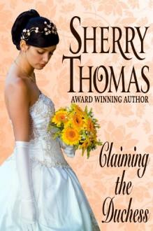 Claiming the Duchess: Fitzhugh Trilogy Book 0.5 - Sherry Thomas