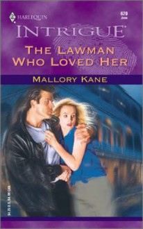 The Lawman Who Loved Her - Mallory Kane