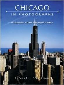 Chicago in Photographs - Thomas O'Gorman