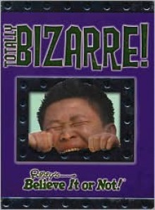 Totally Bizarre - Ripley Entertainment, Inc.
