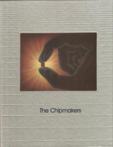 The Chipmakers - Time-Life Books