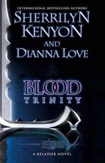 Blood Trinity - Sherrilyn Kenyon, Dianna Love
